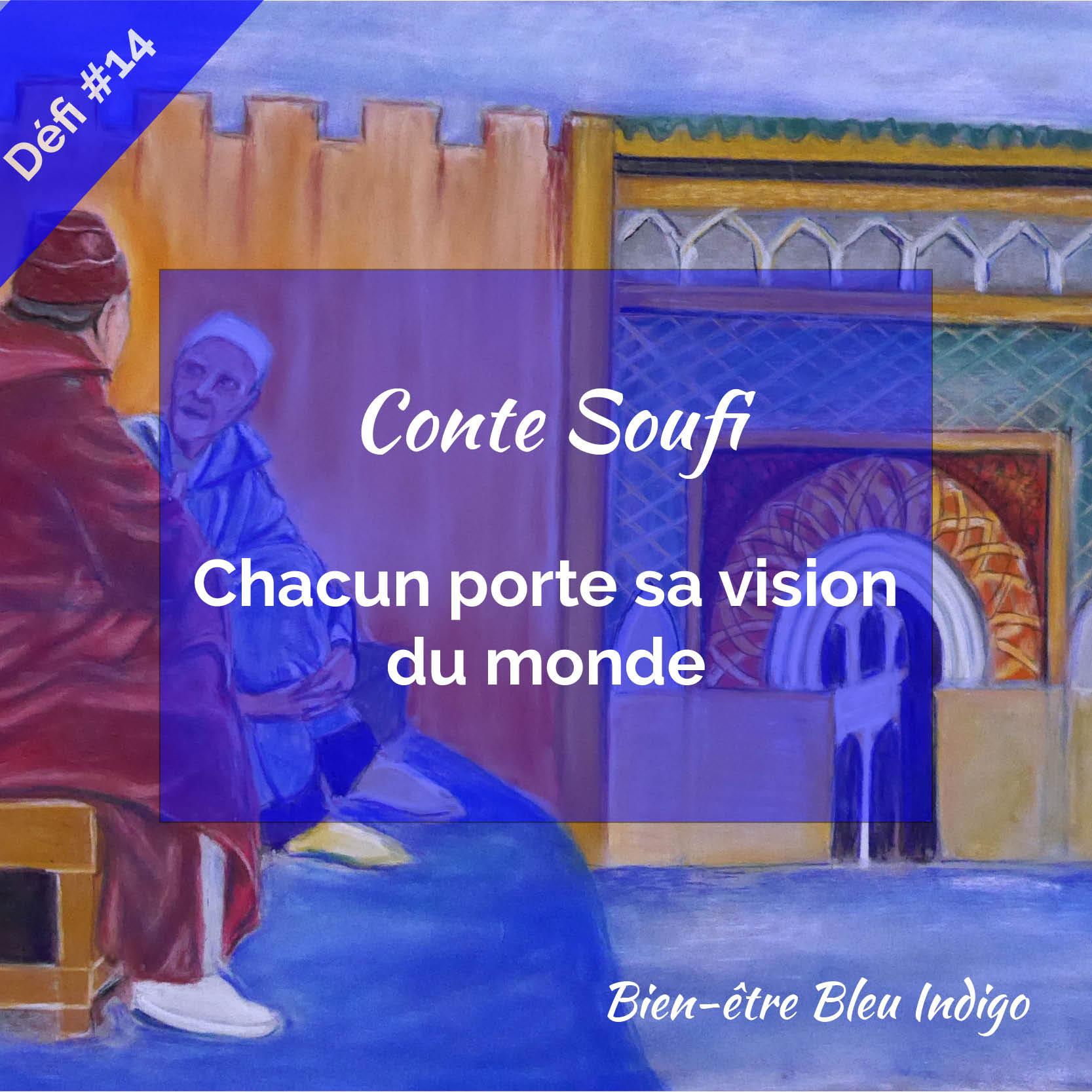 Illustration du conte soufi : Chacun porte sa vision du monde